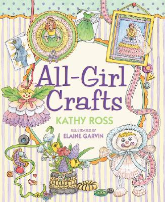All-Girl Crafts - Ross, Kathy