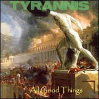 All Good Things - Tyrannis