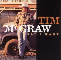 All I Want - Tim McGraw