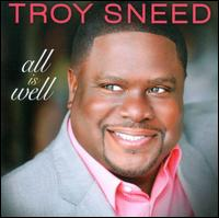 All Is Well - Troy Sneed