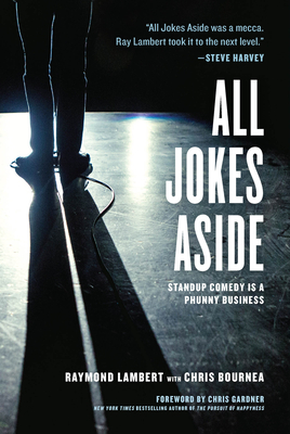 All Jokes Aside: Standup Comedy Is a Phunny Business - Lambert, Raymond, and Bournea, Chris, and Gardner, Chris (Foreword by)