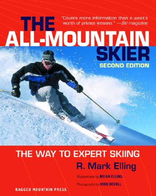 All-Mountain Skier: The Way to Expert Skiing - Elling, R