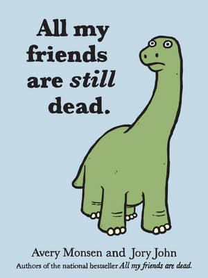 All My Friends Are Still Dead - John, Jory, and Monsen, Avery