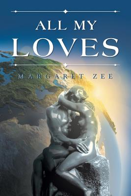 All My Loves - Zee, Margaret