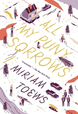 All My Puny Sorrows - Toews, Miriam