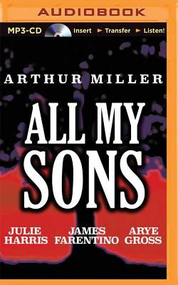 All My Sons - Miller, Arthur, and Farentino, James (Read by)