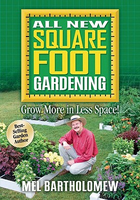 All New Square Foot Gardening: Grow More in Less Space! - Bartholomew, Mel, Mr.