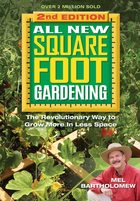 All New Square Foot Gardening: The Revolutionary Way to Grow More in Less Space - Bartholomew, Mel, Mr.