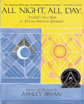 All Night, All Day: A Child's First Book of African-American Spirituals -