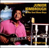 All Night Long - Junior Kimbrough & the Soul Blues Boys