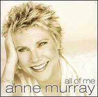 All of Me - Anne Murray