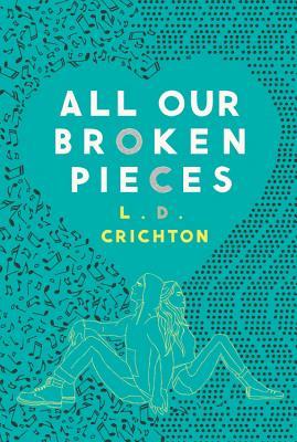 All Our Broken Pieces - Crichton, L D