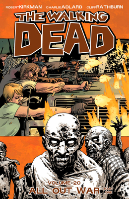 All Out War: Part One - Kirkman, Robert, and Adlard, Charlie, and Rathburn, Cliff