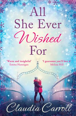 All She Ever Wished For: A Gorgeous Romance to Sweep You off Your Feet! - Carroll, Claudia