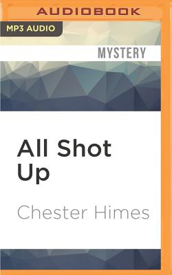 All Shot Up - Himes, Chester, and Graham, Dion (Read by)