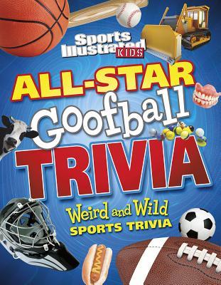 All-Star Goofball Trivia: Weird and Wild Sports Trivia - Chandler, Matt, and Frederick, Shane, and Peterson, Megan Cooley
