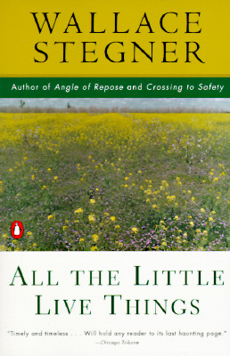 All the Little Live Things - Stegner, Wallace