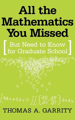 All the Mathematics You Missed: But Need to Know for Graduate School - Garrity, Thomas A, and Pedersen, Lori (Illustrator)