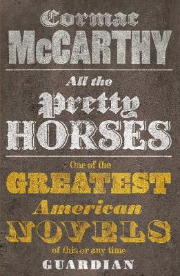All the Pretty Horses - McCarthy, Cormac