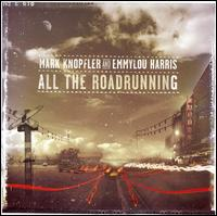 All the Roadrunning - Mark Knopfler / Emmylou Harris