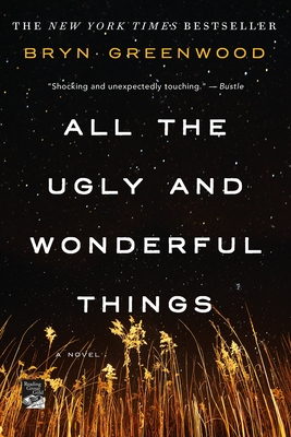 All the Ugly and Wonderful Things - Greenwood, Bryn