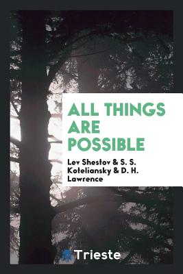 All Things Are Possible - Shestov, Lev, and Koteliansky, S S, and Lawrence, D H