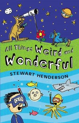 All Things Weird and Wonderful - Henderson, Stewart