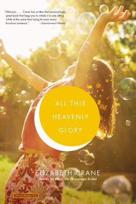 All This Heavenly Glory - Crane, Elizabeth
