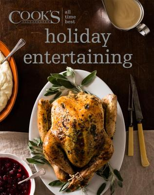 All Time Best Holiday Entertaining - America's Test Kitchen (Editor)