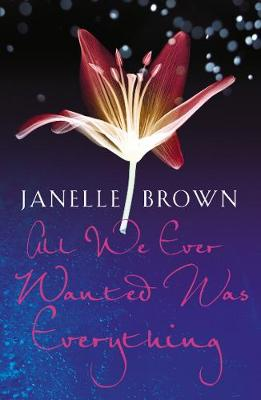 All We Ever Wanted Was Everything - Brown, Janelle