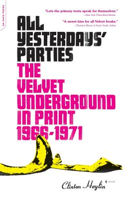 All Yesterdays' Parties: The Velvet Underground in Print: 1966-1971 - Heylin, Clinton (Editor)