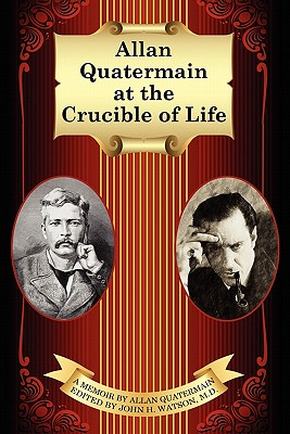 Allan Quatermain at the Crucible of Life - Miller, Thos Kent