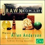 Allen Anderson: Drawn From Life/String Quartet/Solfeggietti - Aleck Karis (piano); Judith Eissenberg (violin); Lydian String Quartet; Mary Ruth Ray (viola); Rhonda Rider (cello); Daniel Stepner (conductor)