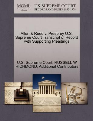 Allen & Reed V. Presbrey U.S. Supreme Court Transcript of Record with Supporting Pleadings - Richmond, Russell W, and Additional Contributors, and U S Supreme Court (Creator)