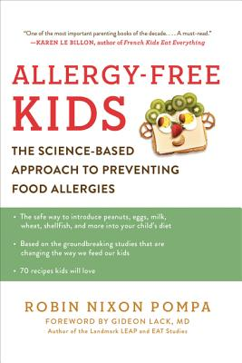 Allergy-Free Kids: The Science-Based Approach to Preventing Food Allergies - Pompa, Robin Nixon, and Lack, Gideon