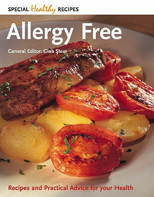 Allergy Free: Recipes and Practical Advice for Your Health - Steer, Gina (Editor)
