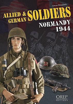 Allied & German Soldiers Normandy 1944 - Pauleian, Erwan