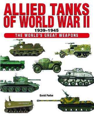 Allied Tanks of Word War II 1939-1945 - Porter, David