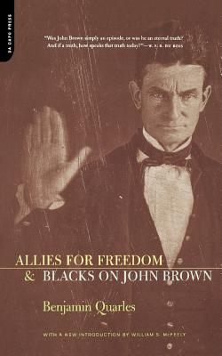 Allies for Freedom & Blacks on John Brown - Quarles, Benjamin
