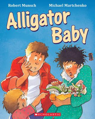 Alligator Baby - Munsch, Robert