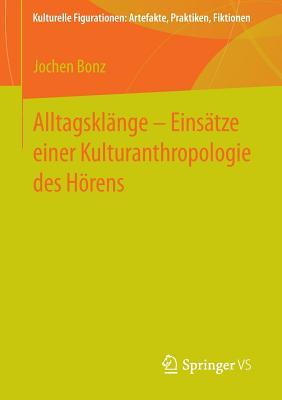 Alltagsklange - Einsatze Einer Kulturanthropologie Des Horens - Bonz, Jochen