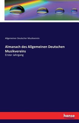 Almanach Des Allgemeinen Deutschen Musikvereins - Deutscher Musikverein, Allgemeiner