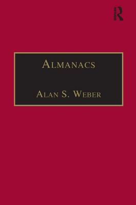Almanacs: Printed Writings 1641 1700: Series II, Part One, Volume 6 - Weber, Alan S