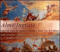 Alme Ingrate: Imperial Arias by Emperor Joseph I, Ziani, Fux & Caldara - Capricornus Ensemble Stuttgart; Henning Wiegräbe (trombone); Lydia Teuscher (soprano); Henning Wiegräbe (conductor)