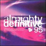 Almighty Definitive 95