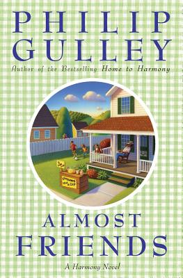 Almost Friends: A Harmony Novel - Gulley, Philip