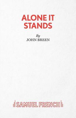 Alone it Stands - Breen, John