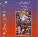 Alonso Lobo: Missa O rex gloriae: Missa Simole est regnum caelorum; Lamentationns