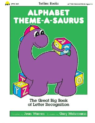 Alphabet Theme-A-Saurus - Warren, Jean, and Totline, and School Specialty Publishing