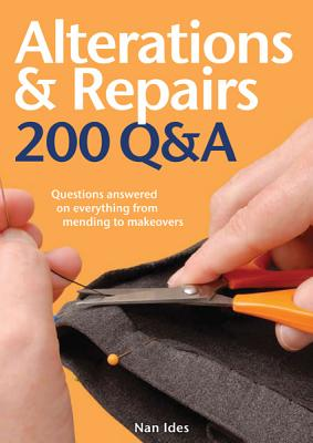 Alterations & Repairs: Questions Answered on Everything from Mending to Makeovers - Ides, Nan L